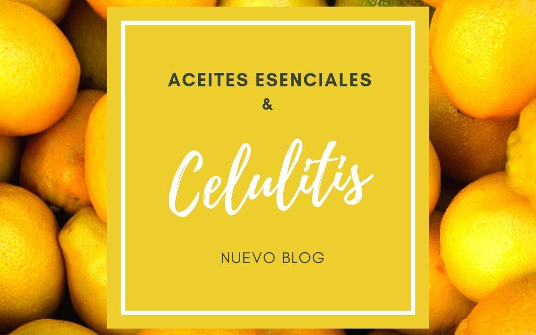 ¿Aceites esenciales & Celulitis?