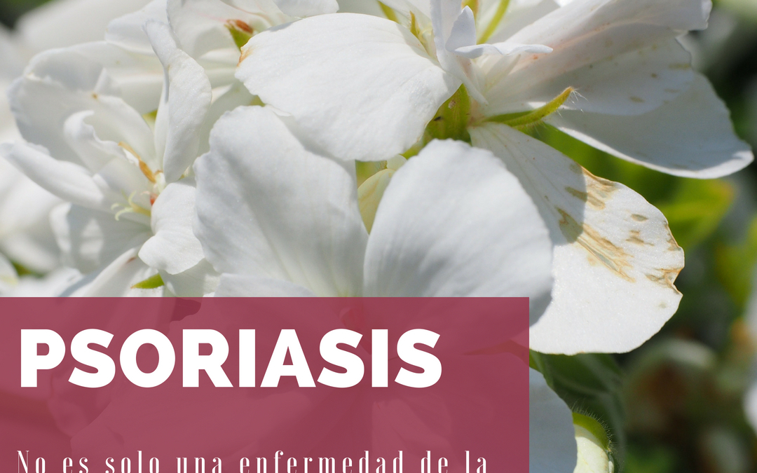 Psoriasis, no es solo una enfermedad de la piel.